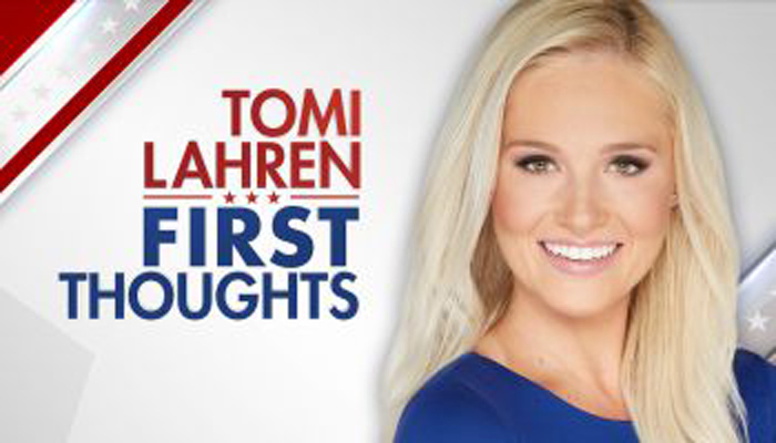 TOMI LAHREN FIRST THOUGHTS